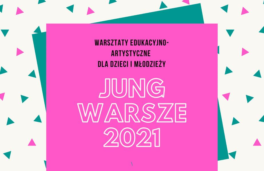"""Ruszamy z nową edycją warsztatów edukacyjno-artystycznych dla dzieci i młodzieży """"Jung Warsze"""""""