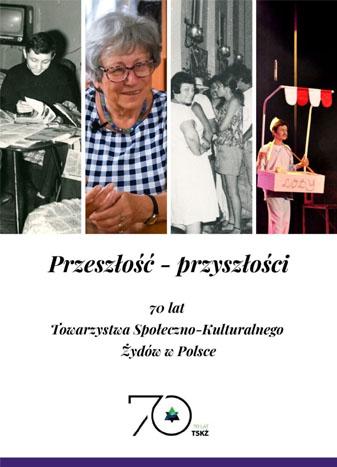 """""""Przeszłość – przyszłości"""" – 70 lat TSKŻ"""