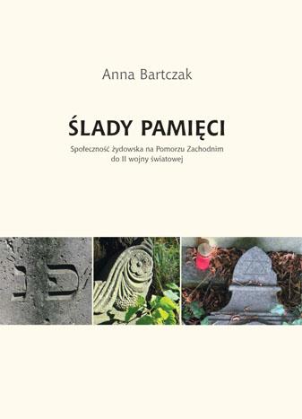 """""""Ślady Pamięci"""" – Anna Bartczak"""